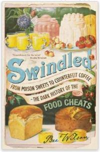 Swindled - The Dark History of the Food Cheats