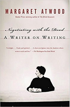 Atwood - Negotiating with the Dead