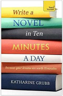 Grubb - Write a Novel in Ten Minutes a Day