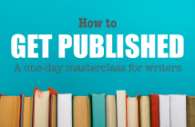 How to Get Published - a one-day masterclass for writers