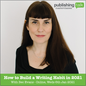 How to Build a Writing Habit in 2021 - with Bec Evans